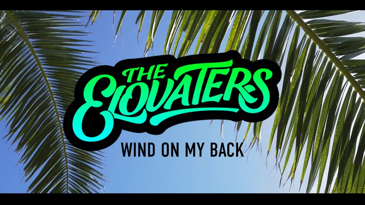 The Elovaters - Wind On My Back [12/19/2016]