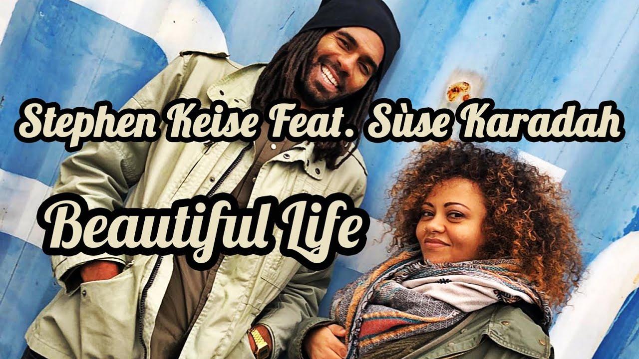 Stephen Keise feat. Sùse Karadah - Beautiful Life [12/5/2019]