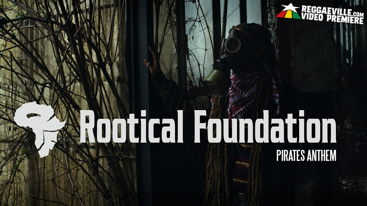 Rootical Foundation feat. Naima - Pirates Anthem [4/6/2018]