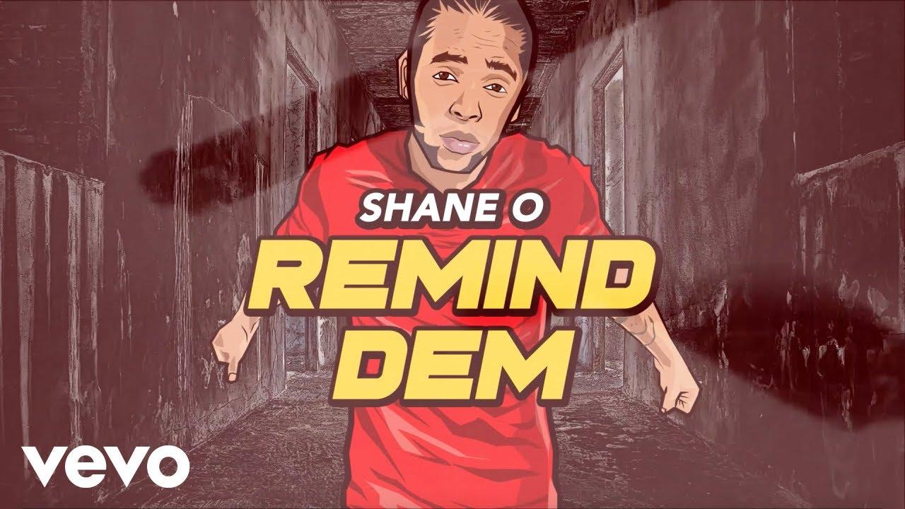 Video: Shane O - Remind Dem (Lyric Video) 8/23/2019