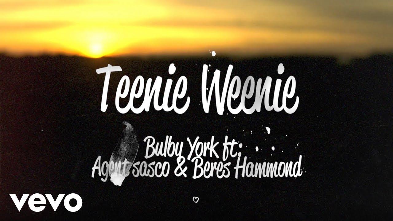 Bulby York feat. Beres Hammond & Agent Sasco - Teenie Weenie (Lyric Video) [12/10/2020]
