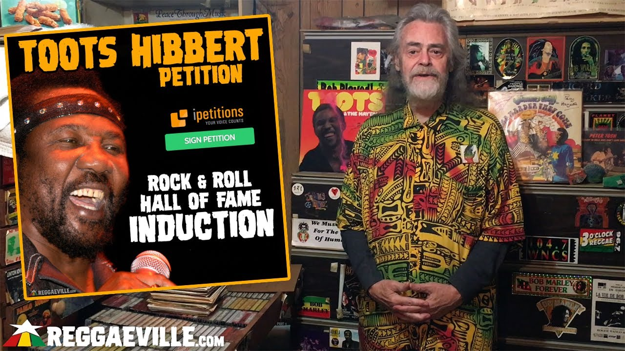 Toots Hibbert Petition - Rock & Roll Hall of Fame Induction [2020] [12/2/2020]