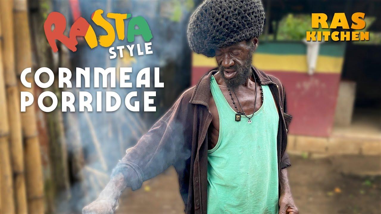 Ras Kitchen - Rasta Style Cornmeal Porridge [7/23/2021]