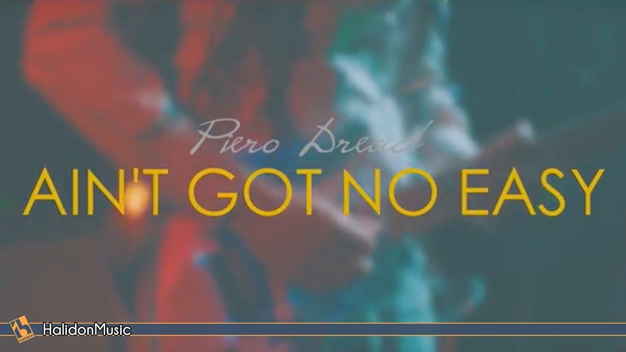 Piero Dread - Ain't Got No Easy [3/24/2017]