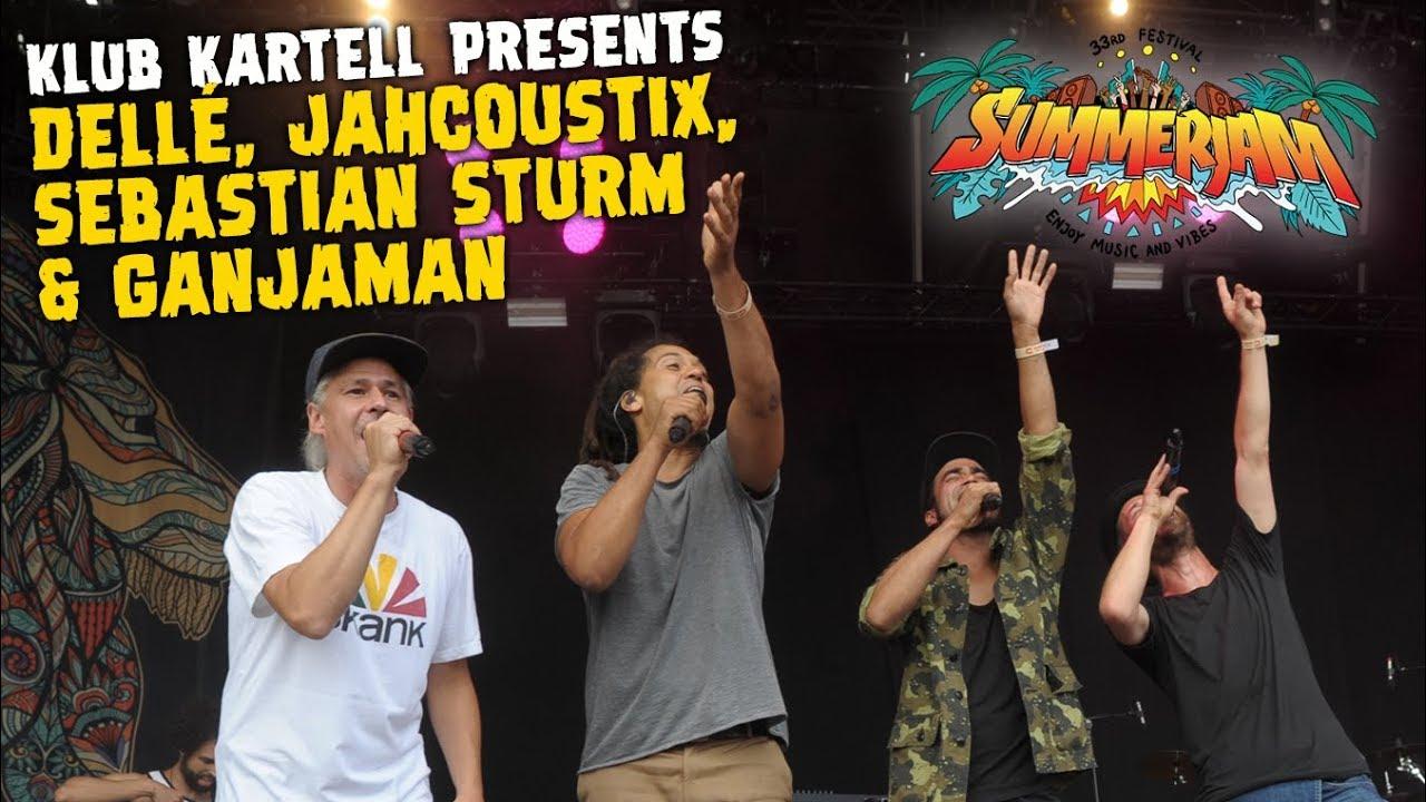 Klub Kartell presents Dellé, Jahcoustix, Ganjaman & Sebastian Sturm @ SummerJam 2018 [7/6/2018]