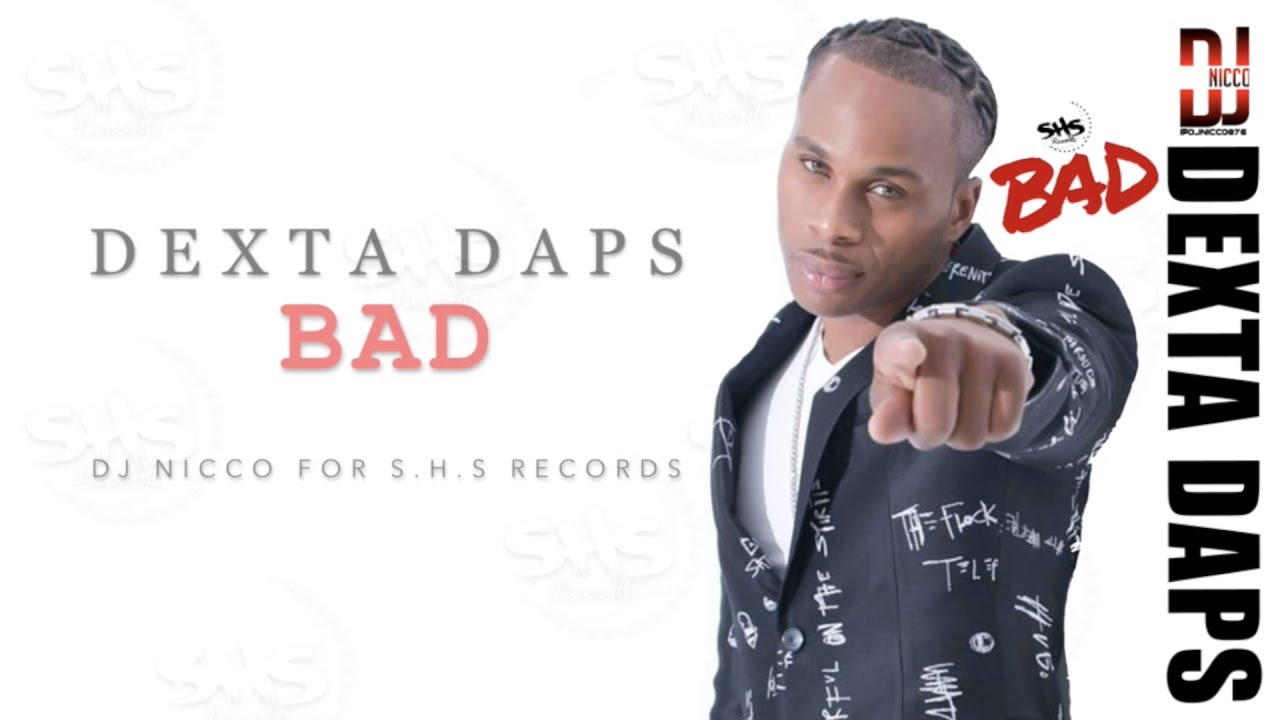 Dexta Daps - Bad (Lyric Video) [5/20/2020]