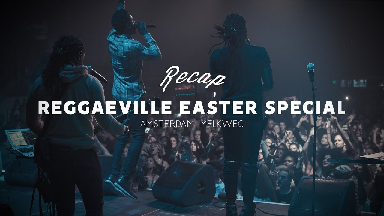 Reggaeville Easter Special 2018 Amsterdam (Recap) [4/5/2018]