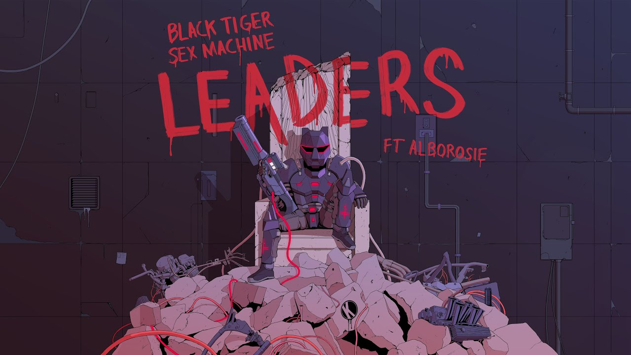 Black Tiger Sex Machine feat. Alborosie - Leaders (Lyric Video) [8/4/2021]