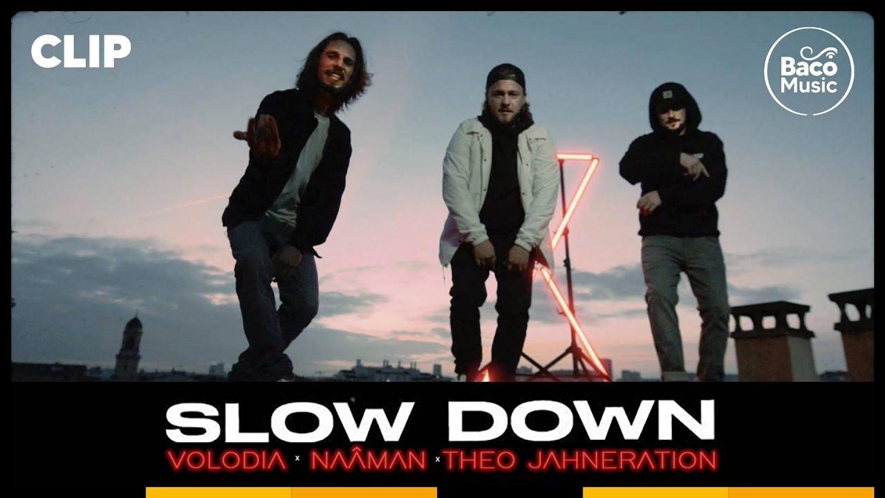 Volodia feat. Naâman & Théo Jahneration - Slow Down [4/6/2021]