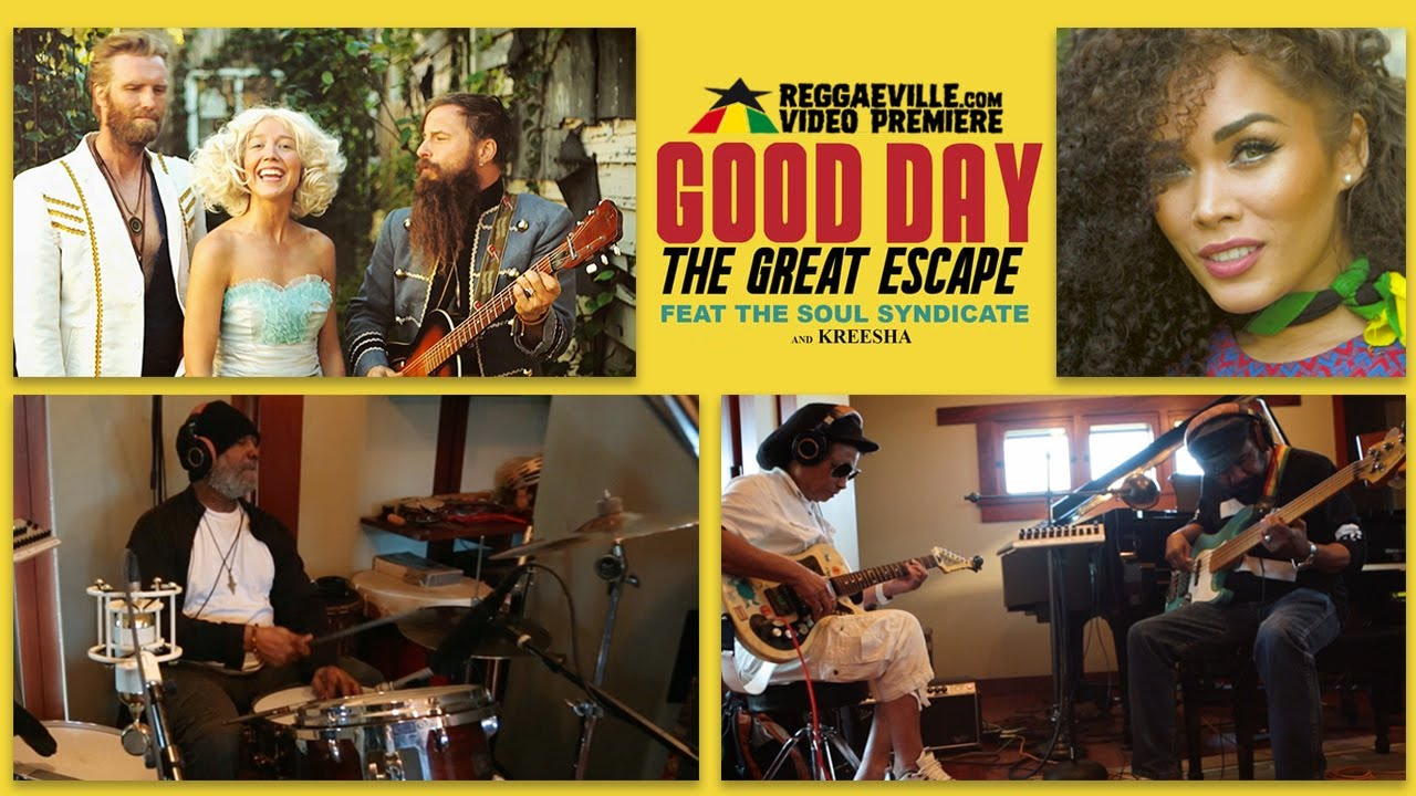 The Great Escape - Good Day ft. Soul Syndicate & Kreesha (Roots Reggae Remix) [6/23/2017]