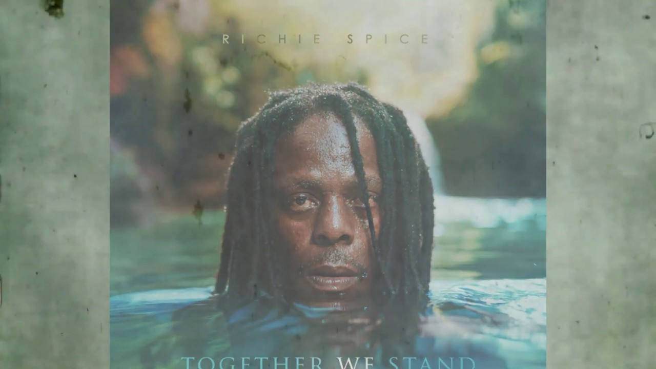Richie Spice - Together We Stand (Lyric Video) [11/14/2019]