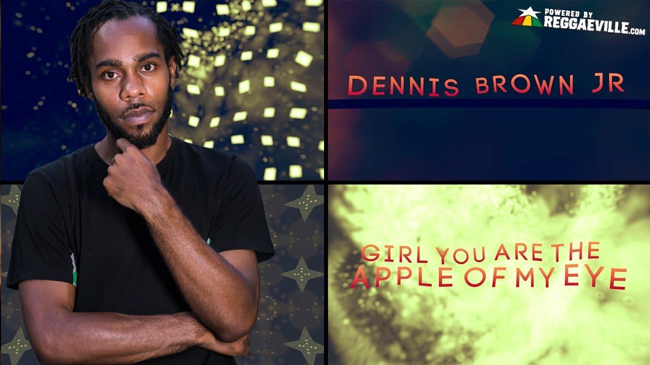 Dennis Brown Jr - Apple Of My Eye (Lyric Video) [1/5/2018]