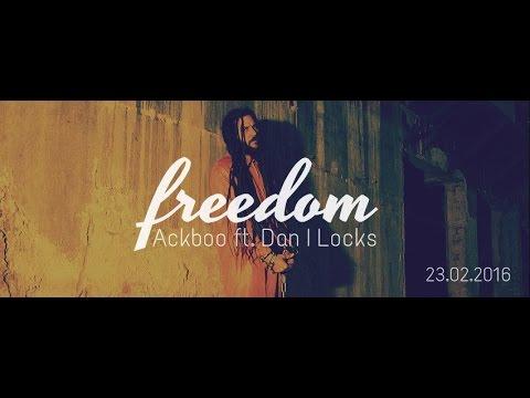 Ackboo feat. Dan I Locks - Freedom [2/23/2016]