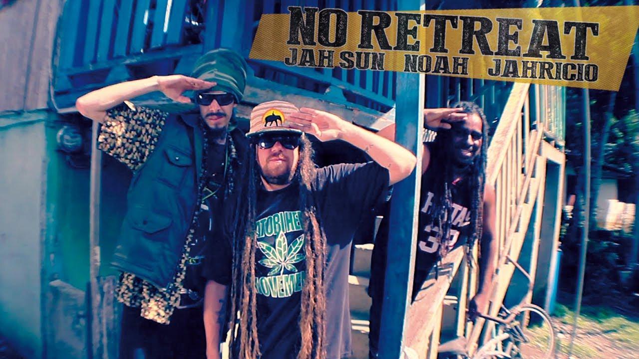 Jah Sun feat. Jahricio & Noah - No Retreat [6/24/2014]