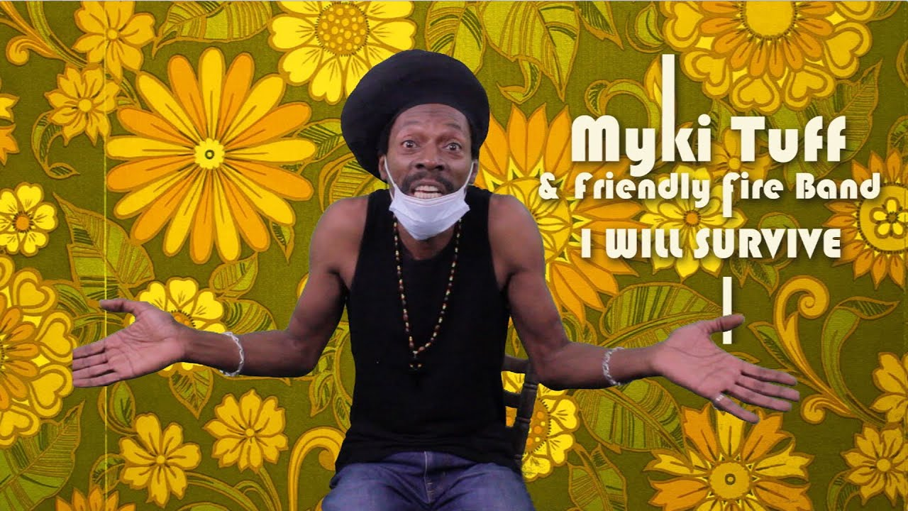 Myki Tuff & Friendly Fire Band - I Will Survive (Acoustic) [11/26/2020]
