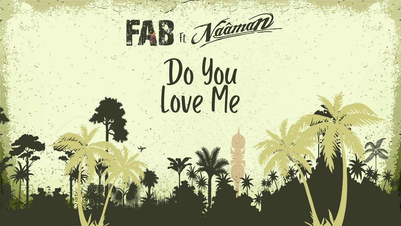 Fab feat. Naâman - Do You Love Me [2/7/2020]