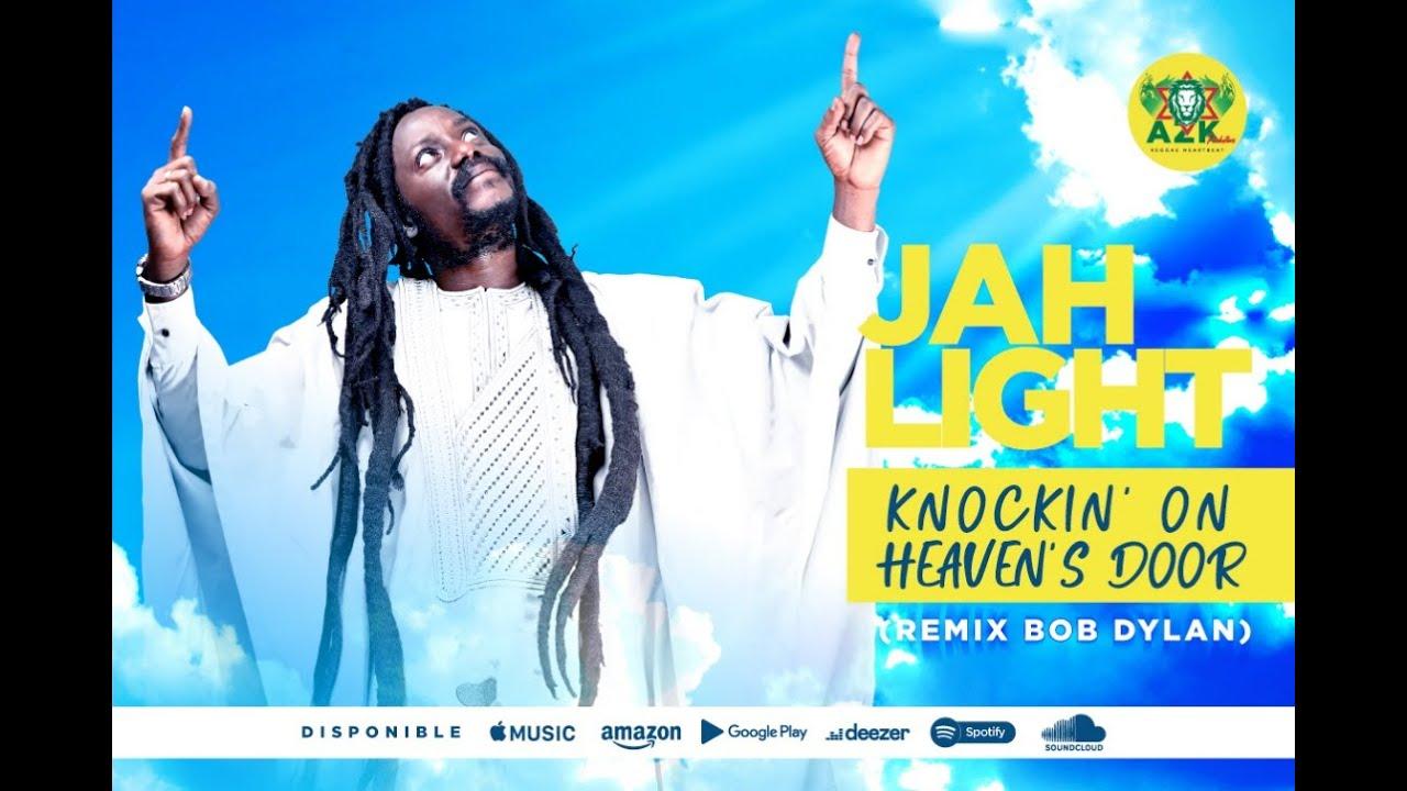 Jah Light - Knockin' on Heaven's Door (Remix) [9/25/2020]