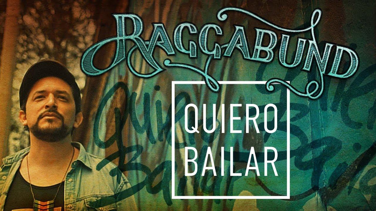 Raggabund - Quiero Bailar [9/21/2017]