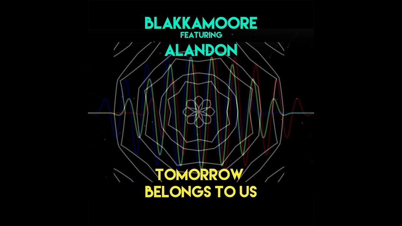 Blakkamoore feat. Alandon - Tomorrow Belongs To Us (Lyric Video) [11/23/2020]