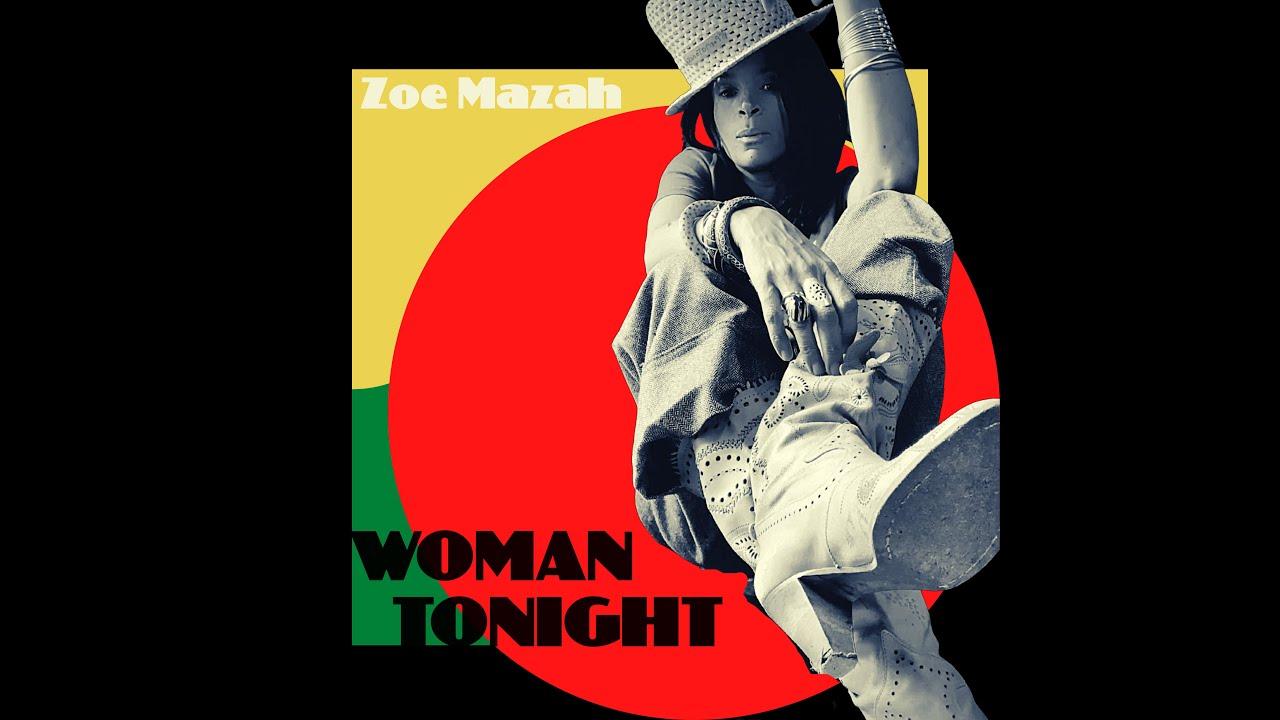Zoe Mazah - Woman Tonight (Lyric Video) [7/30/2021]