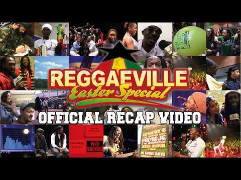What A Weekend! Reggaeville Easter Special 2015 (Recap Video) [4/7/2015]