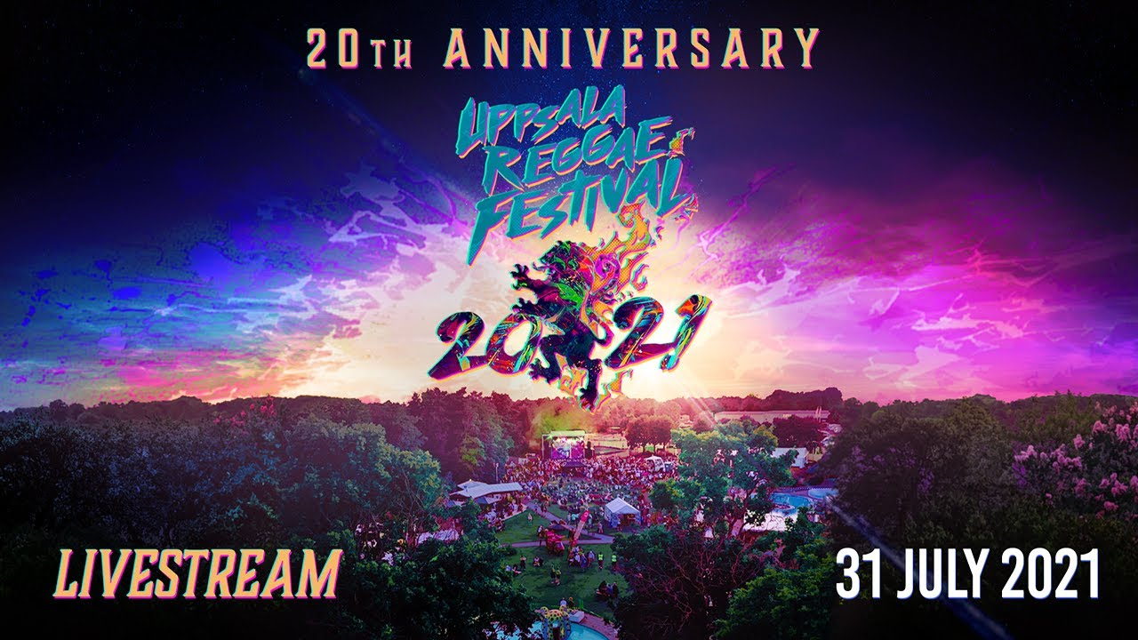 Uppsala Reggae Festival 2021 - 20th Anniversary (Live Stream) [7/31/2021]