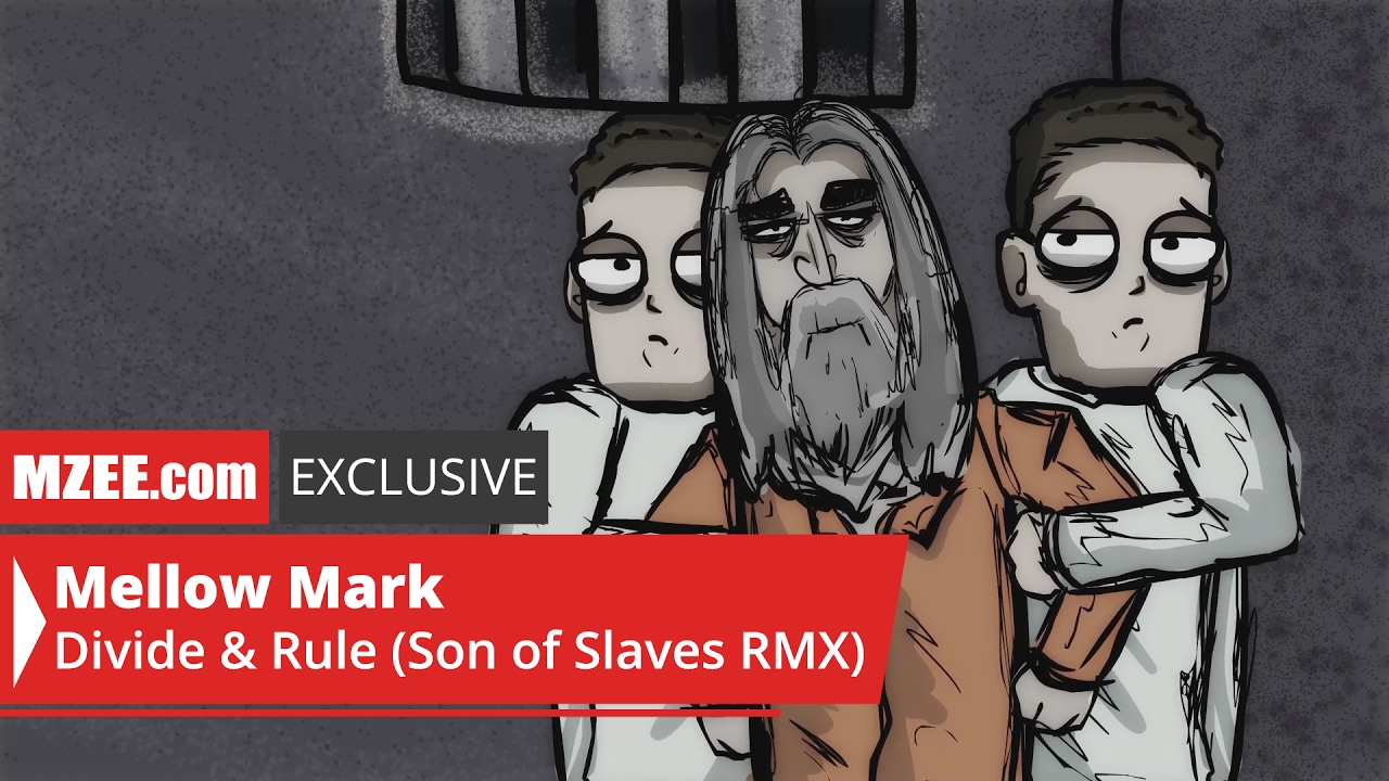 Mellow Mark – Divide & Rule (Son of Slaves RMX) [2/22/2017]