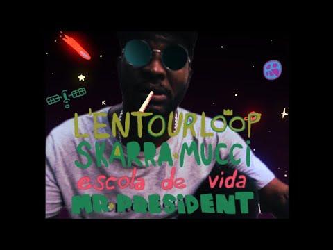 L'Entourloop & Skarra Mucci - Mr. President [6/25/2021]