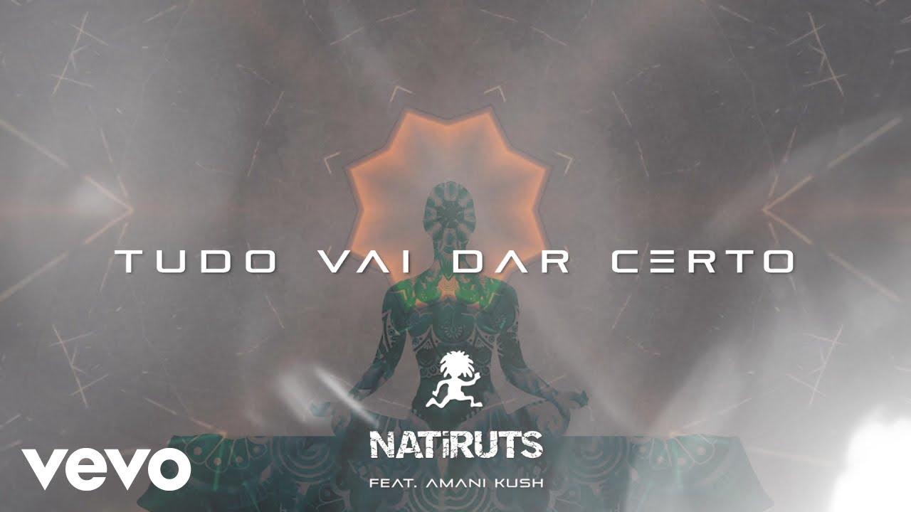 Natiruts & Amani Kush - Tudo Vai Dar Certo (Lyric Video) [4/23/2020]