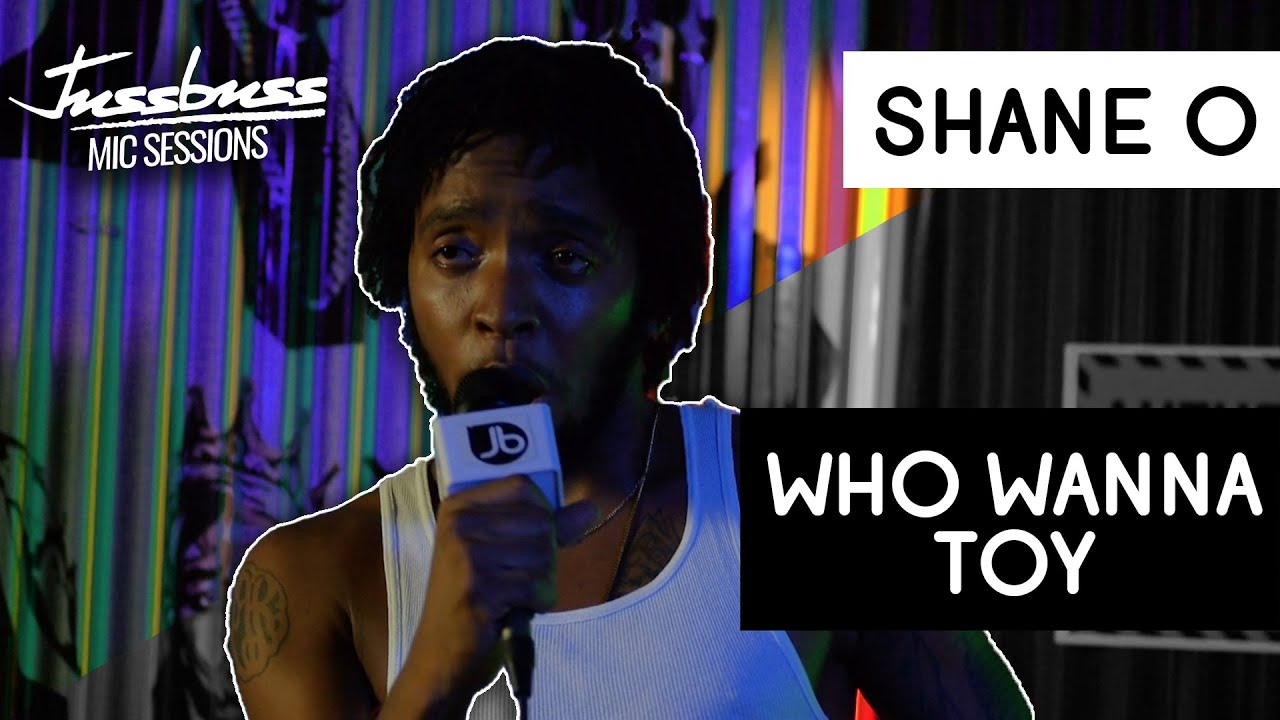 Shane O - Who Wanna Toy @ Jussbuss Mic Sessions [12/5/2019]