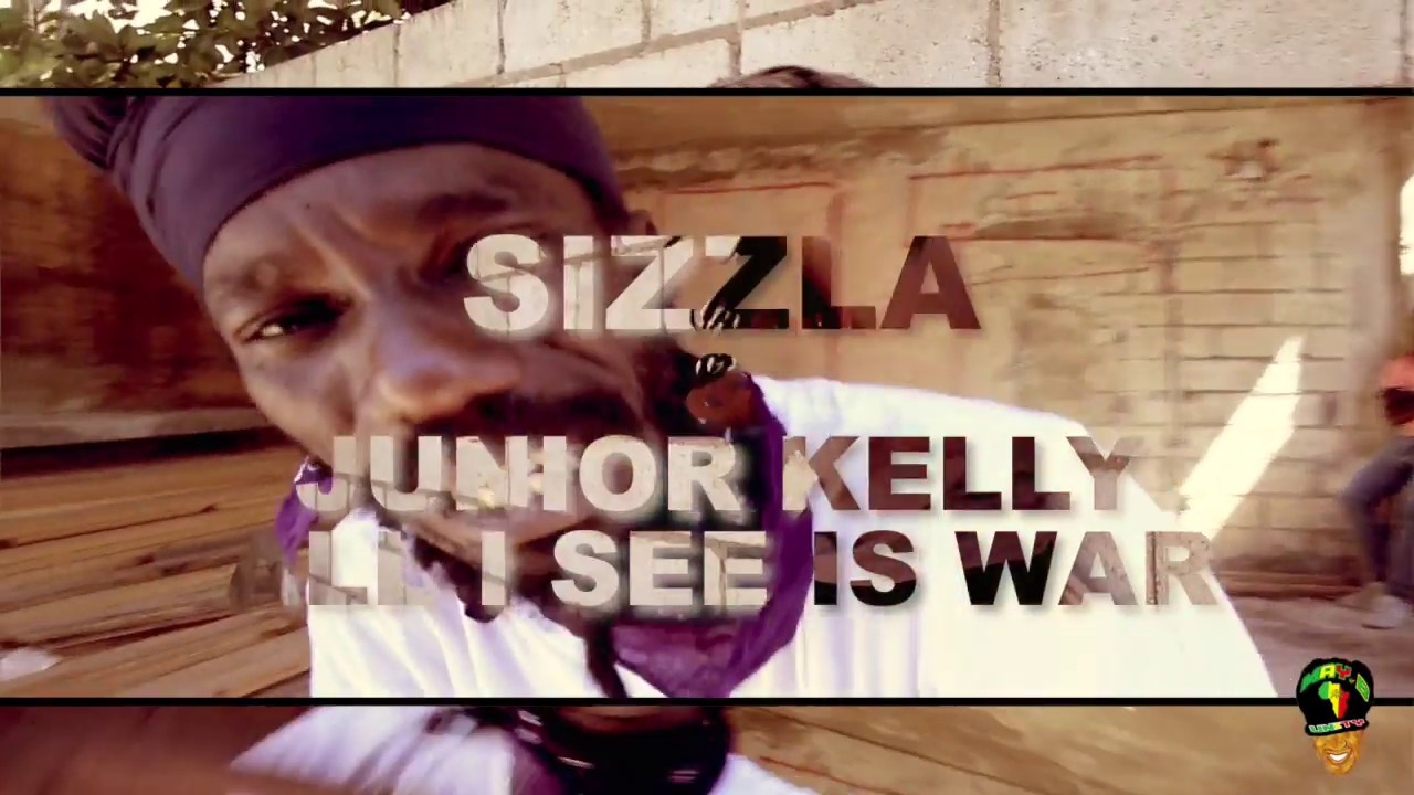 Sizzla & Junior Kelly - All I See Is War [7/9/2018]