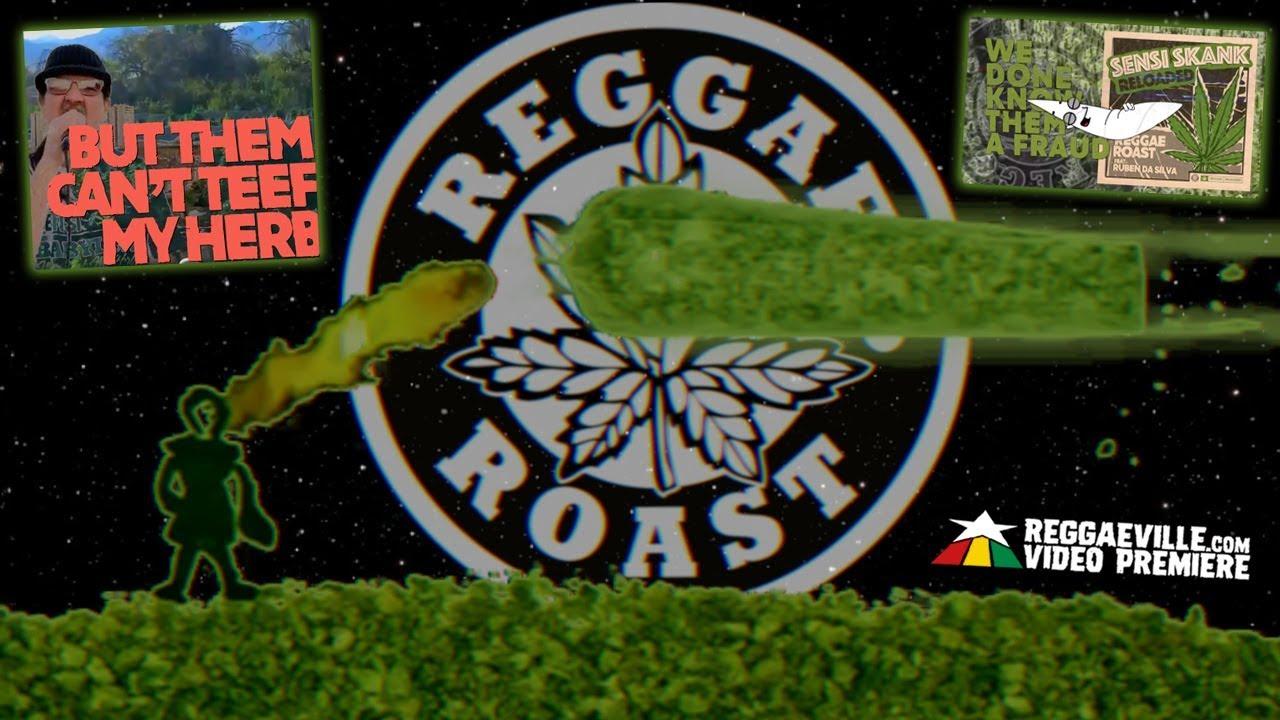 Reggae Roast feat. Ruben Da Silva - Sensi Skank Reloaded [7/24/2019]