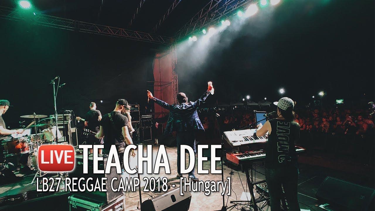 Teacha Dee @ LB27 Reggae Camp 2018 [7/28/2018]