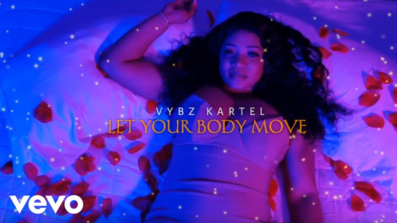 Vybz Kartel - Let Your Body Move [2/19/2021]