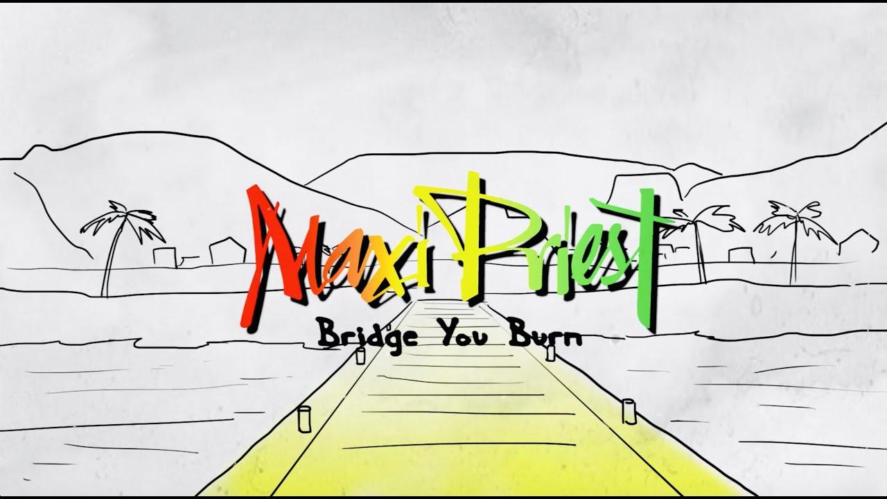 Maxi Priest - Bridge You Burn (Lyric Video) [11/5/2020]