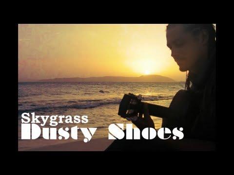 SkyGrass - Dusty Shoes [2/28/2013]