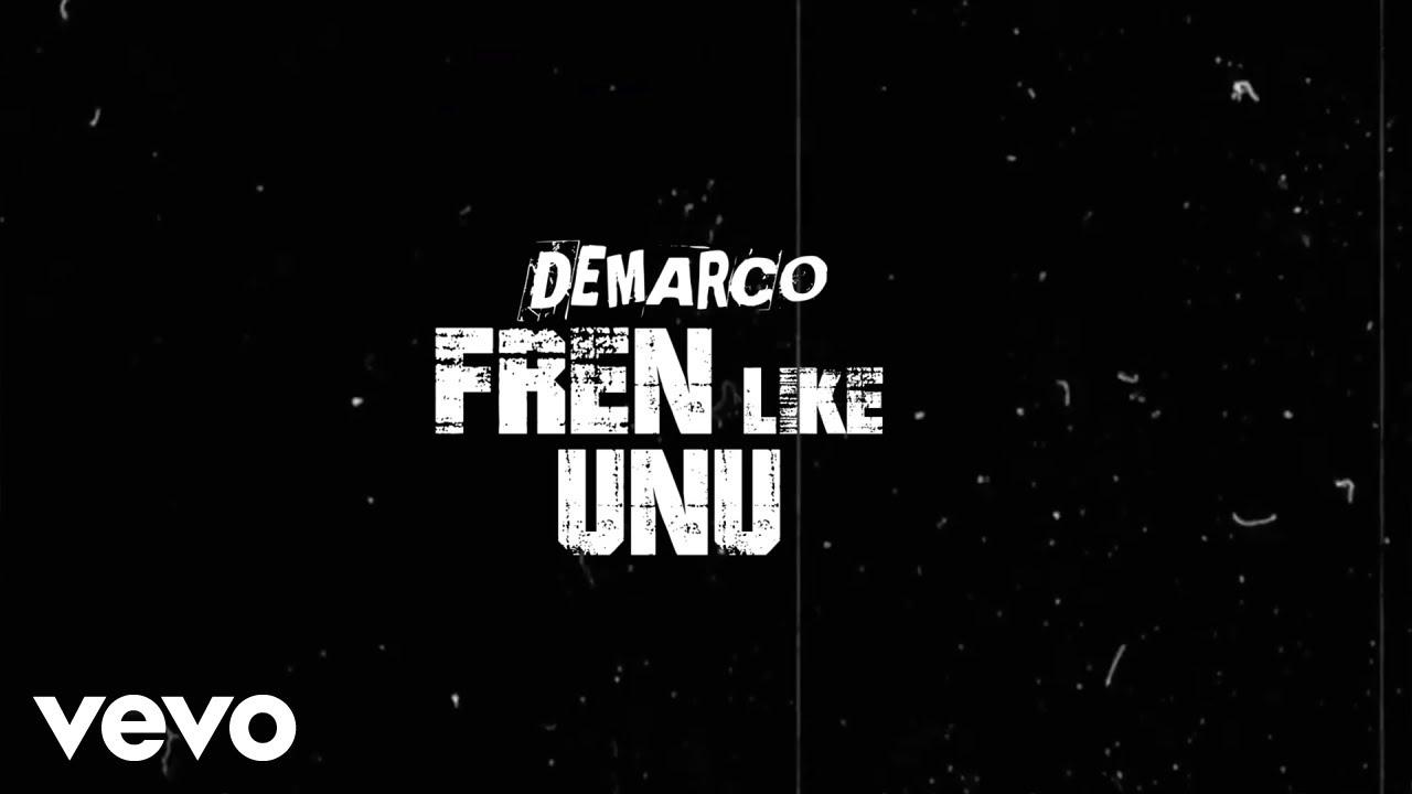 Demarco - Fren Like Unu (Lyric Video) [3/8/2020]