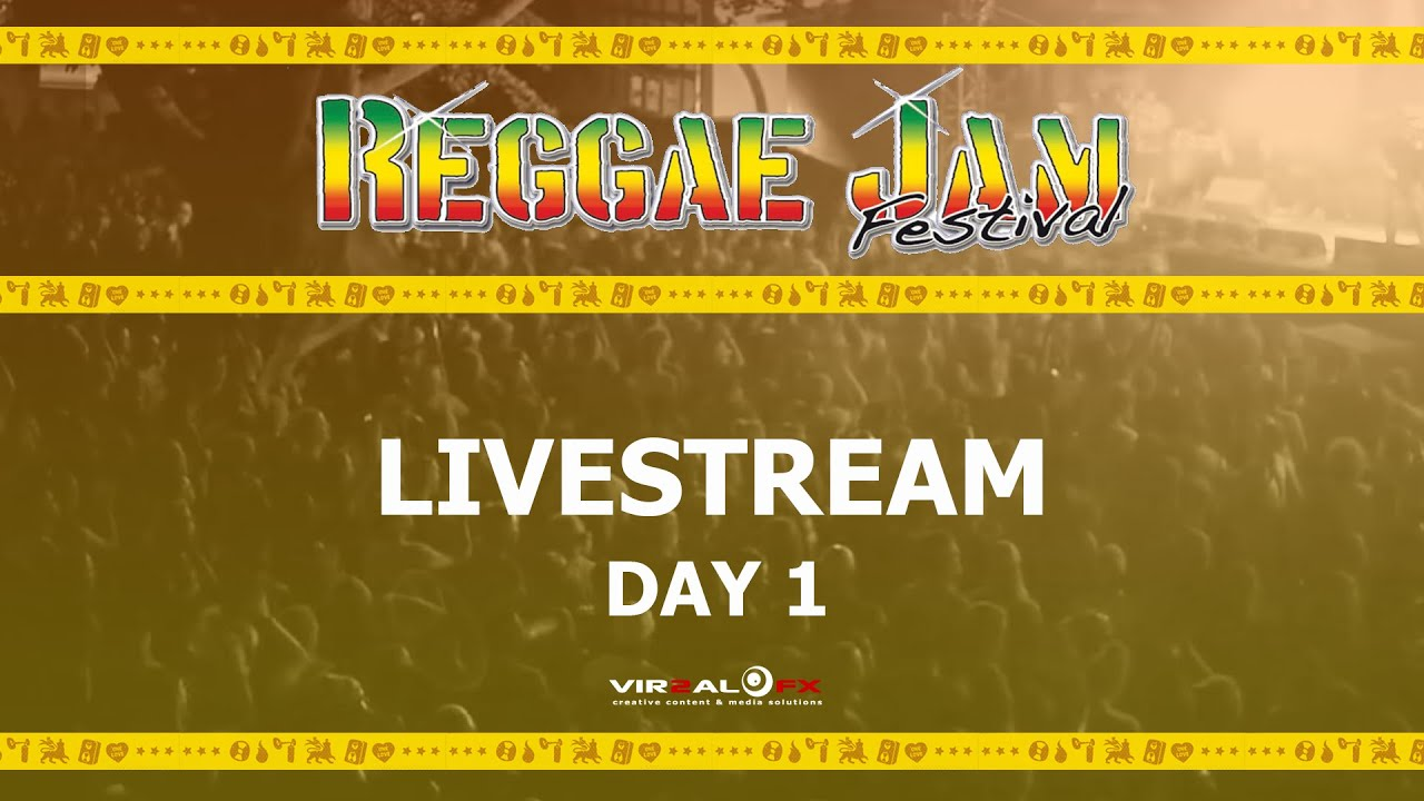 Live Stream - Reggae Jam 2019 (Day One) [8/1/2019]