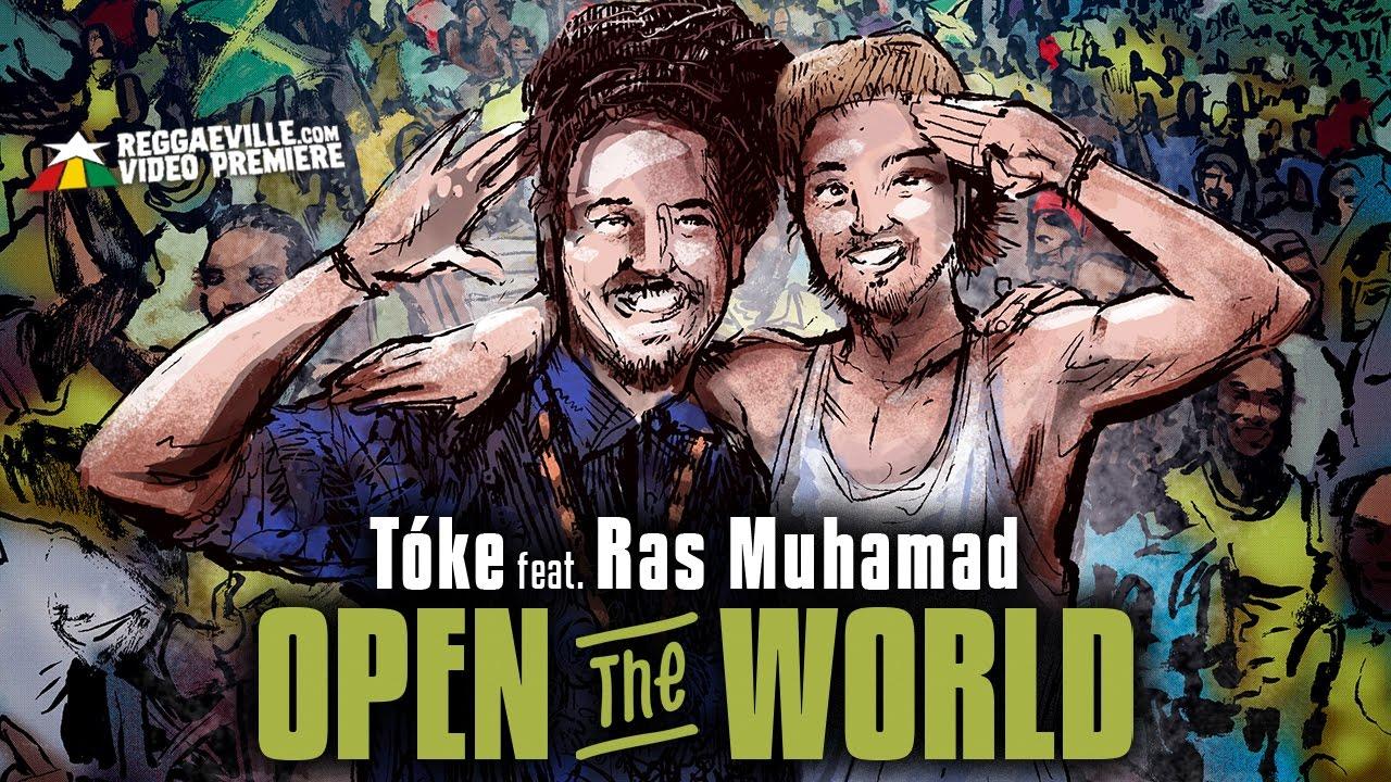 Tóke feat. Ras Muhamad - Open The World [3/3/2017]