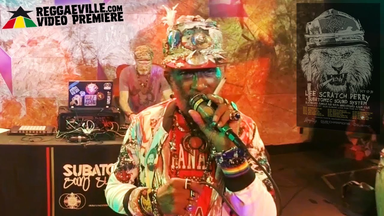 Lee Scratch Perry & Subatomic Sound System - Blackboard Jungle Dub Live [3/20/2019]