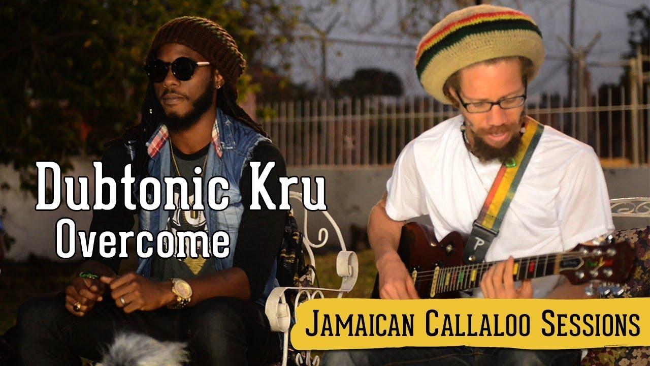 Dubtonic Kru - Overcome @ Jamaican Callaloo Sessions [11/20/2017]