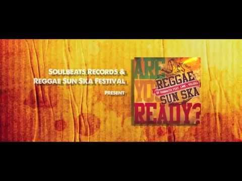 Dubmatix feat. Volodia & LMK - Are You Ready? (Reggae Sun Ska 2015 Anthem) [3/17/2015]
