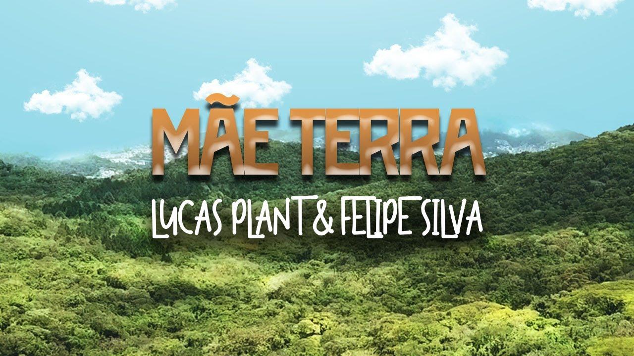 Lucas Plant e Felipe Silva - Mãe Terra [4/2/2021]