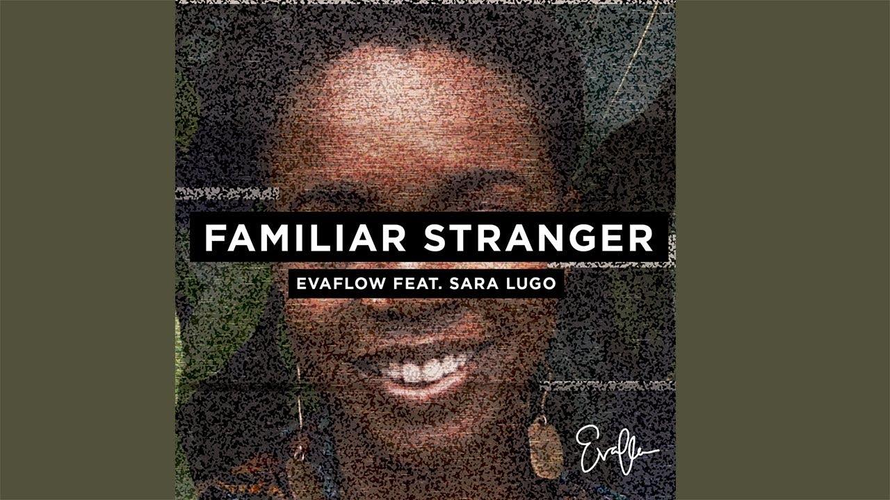 Evaflow feat. Sara Lugo - Familiar Stranger (Lyric Video) [3/30/2018]