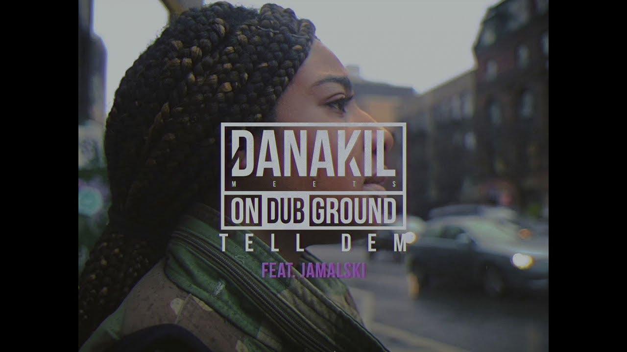Danakil Meets ONDUBGROUND feat. Jamalski - Tell Dem [4/20/2018]