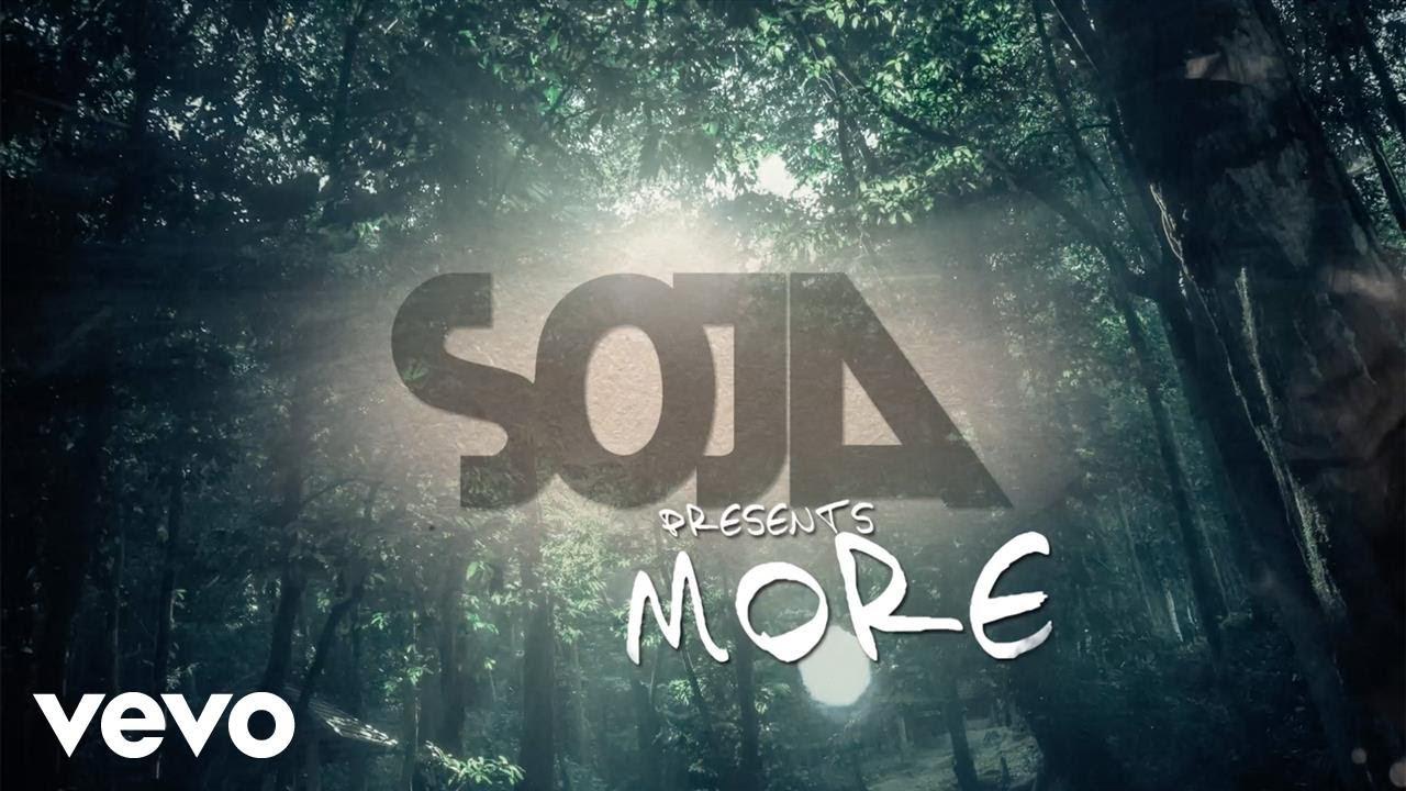 SOJA - More (Lyric Video) [8/21/2017]