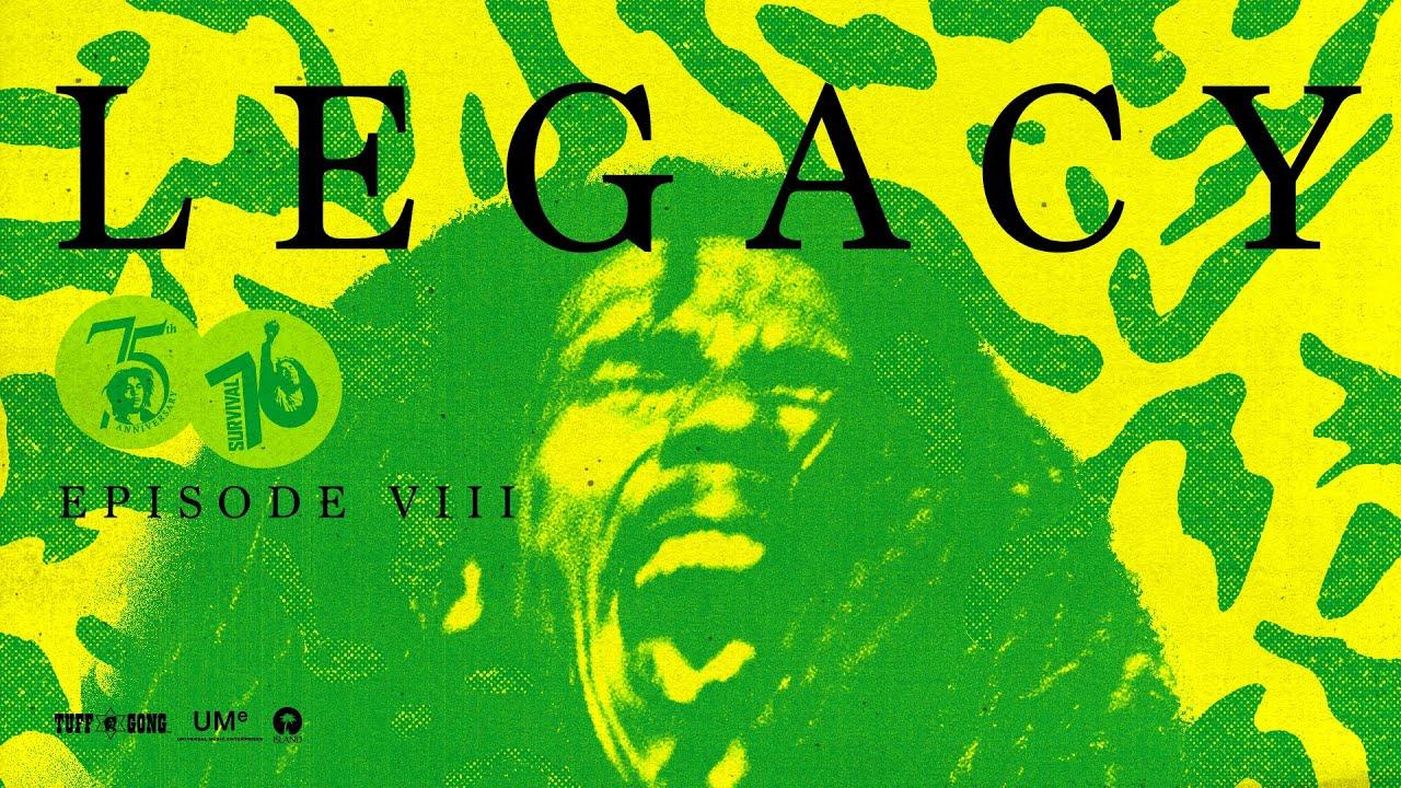 Bob Marley - LEGACY: Rebel Music (Episode 8) [9/9/2021]