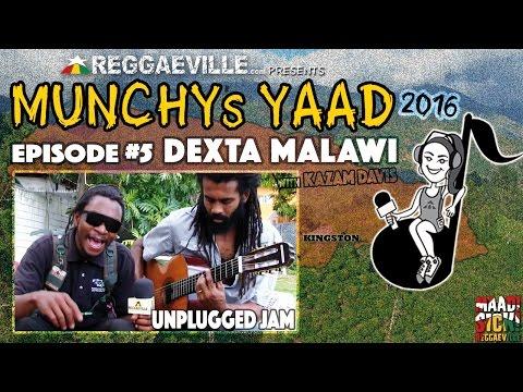 Dexta Malawi - Unplugged Jam @ Munchy's Yaad 2016 - Episode #5 [5/11/2016]