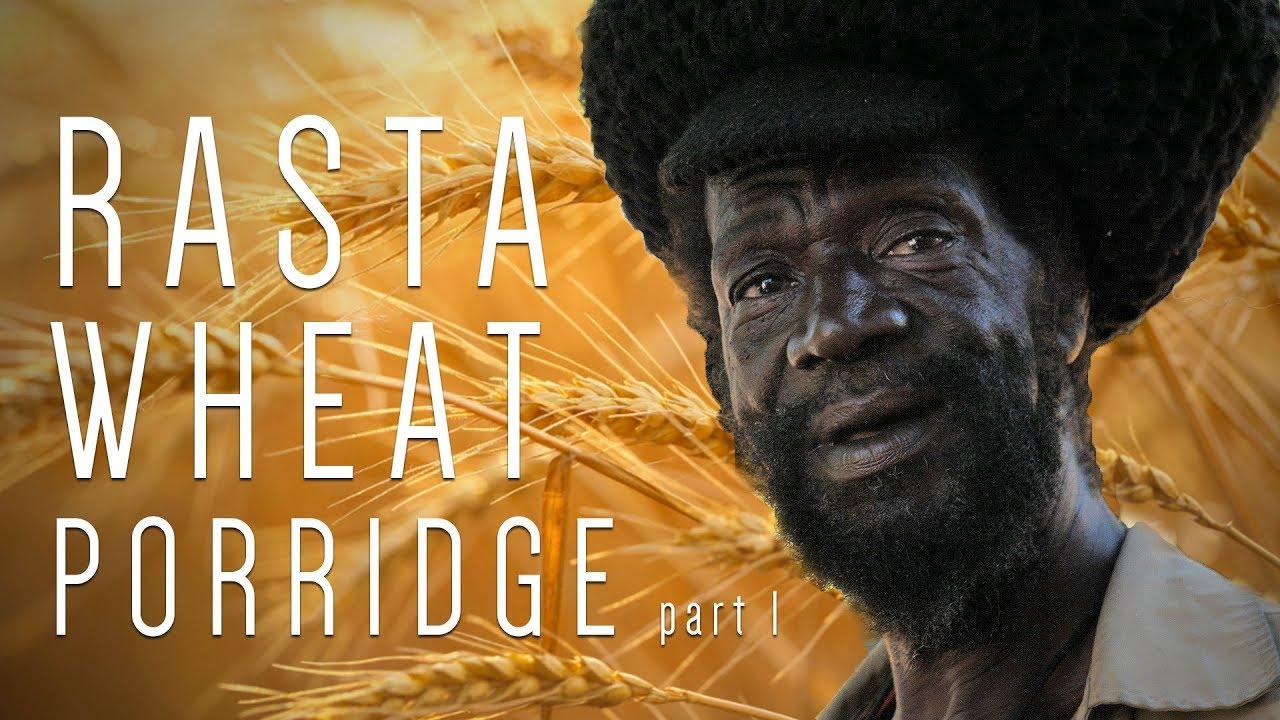 Ras Kitchen - Rasta Style Wheat Porridge [4/5/2019]