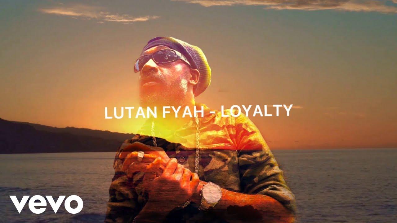 Lutan Fyah - Loyalty (Lyric Video) [9/3/2021]